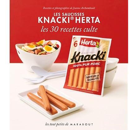 Les saucisses Knacki Herta - 30 recettes culte
