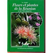 Fleurs Et Plantes De La Reunion Et De L'Ile Maurice