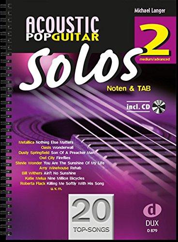 Acoustic Pop Guitar Solos 2: Noten & TAB - medium/advanced (Gitarre Pop-songs Für Klassische)
