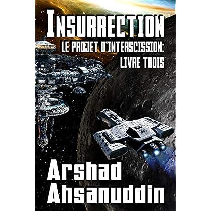 Insurrection (Le Projet d'Interscission t. 3)