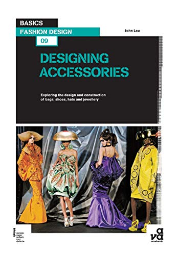 Kostüm Hat Red - Basics Fashion Design 09: Designing Accessories: Exploring the design and construction of bags, shoes, hats and jewellery (The AVA Series, Band 9)