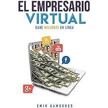 El Empresario Virtual: Un Libro de Desarrollo personal y economía (Spanish Edition)