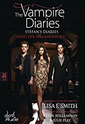 The Vampire Diaries  - Stefan's Diaries - Nebel der Vergangenheit: Band 4