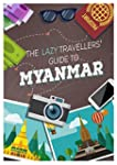 The Lazy Travellers' Guide to Myanmar...