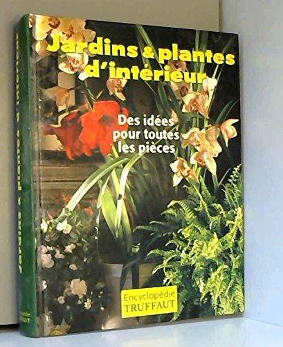 Jardins plantes d'intérieur : Encyclopédie Truffaut