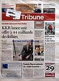 Telecharger Livres TRIBUNE LA No 3610 du 26 02 2007 TRIBUNES LE CHIFFRAGE DE LA CAMPAGNE PAR JEAN PISANI FERRY L ENTRETIEN AVEC FRANCOIS HEISBOURG PRESIDENT DE L IISS A LONDRES LA MONDIALISATION C EST LA DU CONSOMMATEUR RENDEZ VOUS PERSO COMMENT BIEN SE PREPARER A UN MARATHON LES FONDS REPOUSSENT LEURS LIMITES KKR LANCE UNE OFFRE A 44 MILLIARDS DE DOLLARS LE FONDS AMERICAIN DE CAPITAL INVESTISSEMENT EST SUR LE POINT DE RACHETER L ELECTRICIEN TEXAN TXU 360 u L ESSENTIEL DE L ACTUALITE (PDF,EPUB,MOBI) gratuits en Francaise