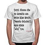 T-Shirt Uomo Frase George Best Sette Miss Mondo - Bianco