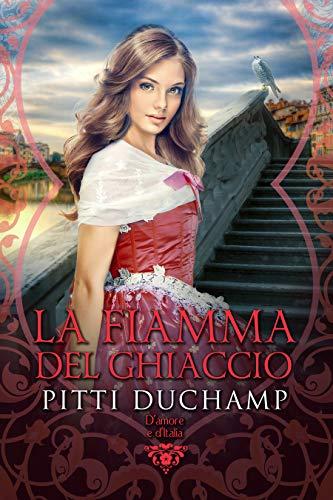 La fiamma del ghiaccio (D'amore e d'Italia Vol. 5)