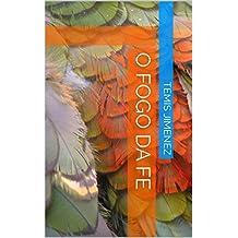 O Fogo da Fe (Portuguese Edition)
