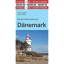 Mit dem Wohnmobil nach Dänemark (Womo-Reihe)