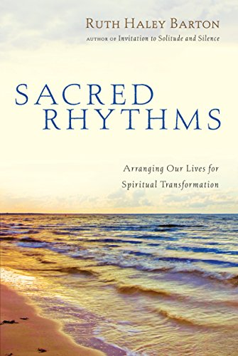 Sacred Rhythms: Arranging Our Lives for Spiritual Transformation (Renovare Resources)