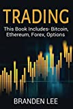 Trading: This Book Includes- Bitcoin, Ethereum, Forex, Options Review and Comparison