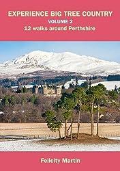 Experience Big Tree Country: Vol. 2: 12 Walks Around Perthshire (Experience Walks)