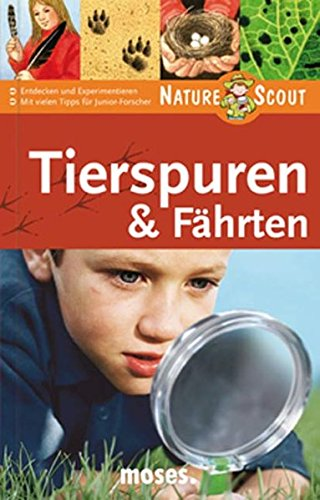 Tierspuren & Fährten. Nature Scout (Expedition Natur)