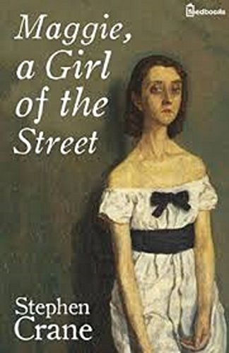 Maggie: A Girl of the Streets  (English Edition)
