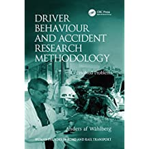 Driver Behaviour and Accident Research Methodology: Unresolved Problems (Human Factors in Road and Rail Transport)