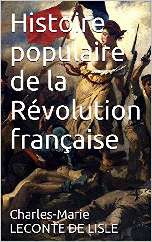 Descargar Libro Histoire populaire de la Révolution française de Charles-Marie  LECONTE DE LISLE