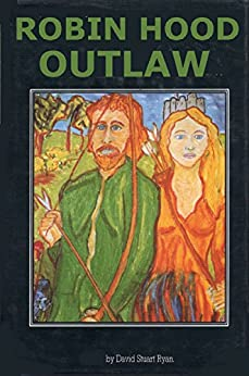 Robin Hood. Outlaw. (English Edition) par [Ryan, David Stuart]