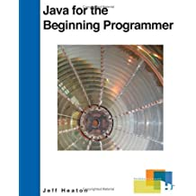 Java for the Beginning Programmer by Jeff Heaton (2006-05-22)