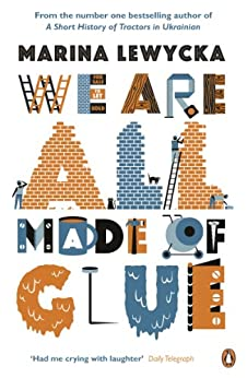 We Are All Made of Glue by [Lewycka, Marina]