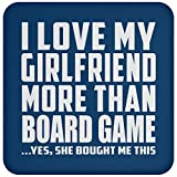 I Love My Girlfriend More Than Board Game - Drink Coaster Royal/One Size, Untersetzer Bierdeckel Rutschsicher Kork Korkunterschicht
