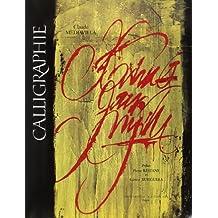 Calligraphie : Du signe calligraphié à la peinture abstraite (Arts du livre)