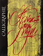 Calligraphie - Du signe calligraphié à la peinture abstraite de Claude Mediavilla