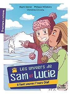 """Afficher """"Les univers de Sam et Lucie Il faut sauver l'ours Olaf"""""""