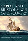 Cabot and Bristol's Age of Discovery: The Bristol Discovery Voyages 1480-1508
