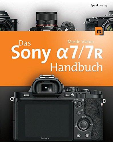 7r 7 (Das Sony Alpha 7/7R Handbuch)