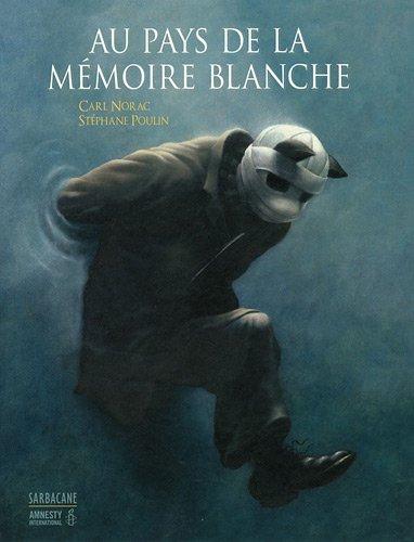 Au pays de la mémoire blanche par Carl Norac, Stéphane Poulin