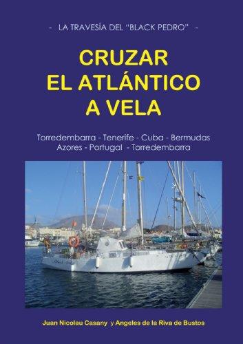 Cruzar El Atlántico A Vela por Juan Nicolau Casany