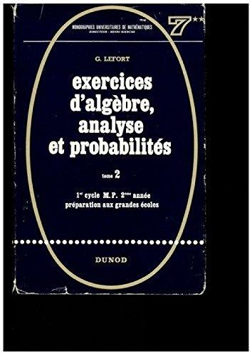 Exercices d'algèbre, analyse et probalités - Tome 2 1er cycle par G. Lefort