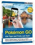 Pokémon GO - Alle Tipps und Tricks zum Spiel!: 160 Seiten - komplett in Farbe! Mit detaillierten Pokémon-Katalog und Update-Service
