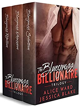 The Bluegrass Billionaire Trilogy by [Ward, Alice, Blake,Jessica]