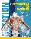 Livre' NATATION – DE L'APPRENTISSAGE AUX JEUX OLYMPIQUES' : Entraînement, technique, mental