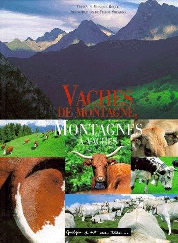 Vaches de montagne, montagnes de vaches par Monique Roque, Pierre Soissons, Laurence Adnet-Goffinet