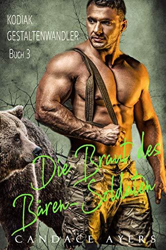 Die Braut des Bären-Soldaten (Kodiak Island Gestaltenwandler 3)