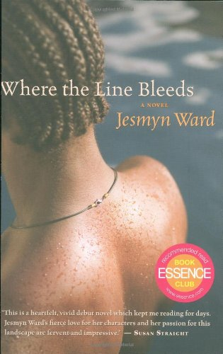 [Where the Line Bleeds] (By: Jesmyn Ward) [published: November, 2008]