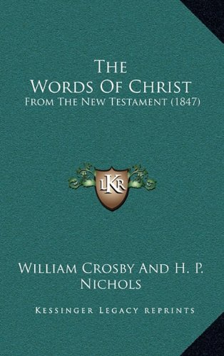 The Words of Christ: From the New Testament (1847)