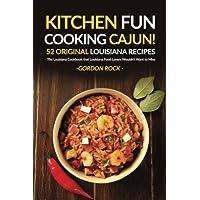 Kitchen Fun, Cooking Cajun!: 52 Original Louisiana Recipes: the Louisiana