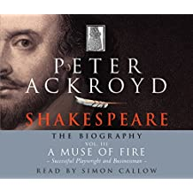Shakespeare - The Biography: Vol III: A Muse of Fire