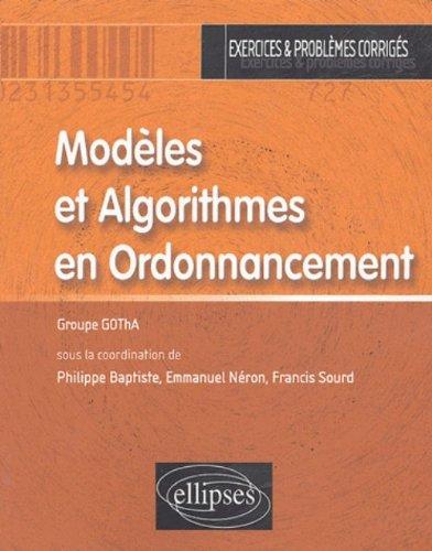 Modèles et Algorithmes en Ordonnancement : Exercices et problèmes corrigés