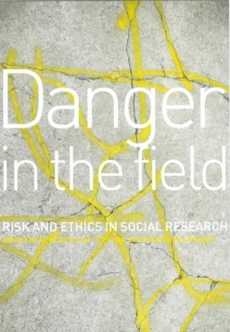 Danger in the Field: Ethics and Risk in Social Research by Geraldine Lee-Treweek (Editor), Stephanie Linkogle (Editor) (24-Aug-2000) Paperback