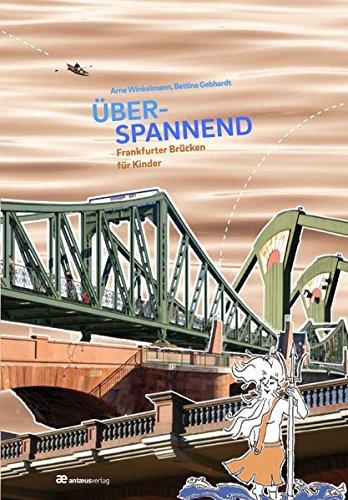 Preisvergleich Produktbild Überspannend: Frankfurter Brücken für Kinder (Typen Deiner Stadt)