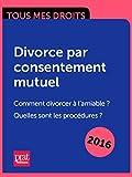 Divorce par consentement mutuel. Comment divorcer à lamiable ? Quelles sont les procédures ?...