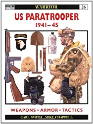 US Paratrooper 1941-45: Weapons, Armour, Tactics (Warrior, Band 26)