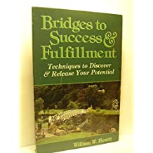 Bridges to Success & Fulfillment: Techniques to Discover & Release Your Potential (Llewellyn's Self-Improvement Series) by William W. Hewitt (1995-10-08)