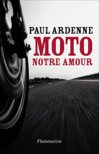 Moto, notre amour (CLIMATS NON FIC) par Paul Ardenne