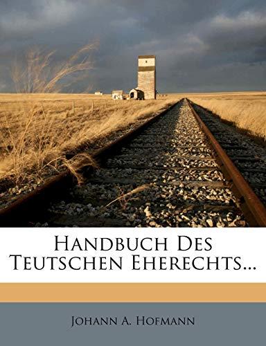 Handbuch Des Teutschen Eherechts.